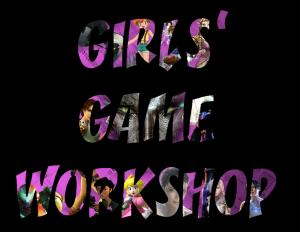 Girls Game Workshop